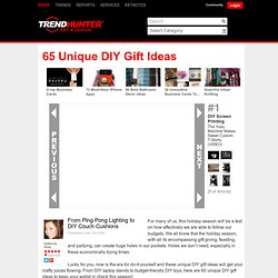 65 Unique DIY Gift Ideas - From Ping Pong Lighting to DIY Couch Cushions (CLUSTER)#2