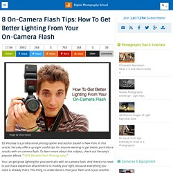 8 On-Camera Flash Tips: How To Get Better Lighting From Your On-Camera Flash - Digital Photography School