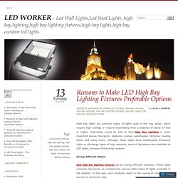 Reasons to Make LED High Bay Lighting Fixtures Preferable Options