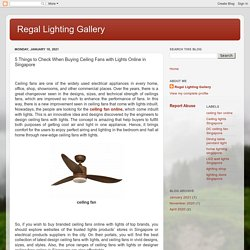 Regal Lighting Gallery: 5 Things to Check When Buying Ceiling Fans with Lights Online in Singapore