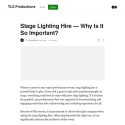 Stage Lighting Hire – Why Is It So Important?