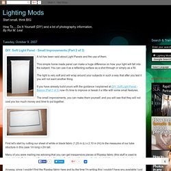 Lighting Mods: DIY: Soft Light Panel - Small Improvements (Part 2 of 3)