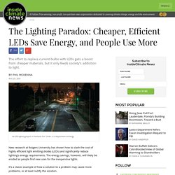 The Lighting Paradox: Cheaper, Efficient LEDs Save Energy, and People Use More
