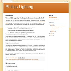 Philips Lighting: Why is LED Lighting Far Superior to Incandescent Bulbs?