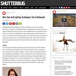 Skin Tone And Lighting Techniques: Fair & Balanced