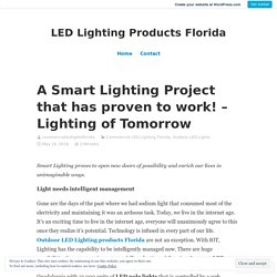 A Smart Lighting Project that has proven to work! – Lighting of Tomorrow – LED Lighting Products Florida