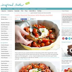 Lightly Roasted Tomatoes with Ricotta and Mint Recipe