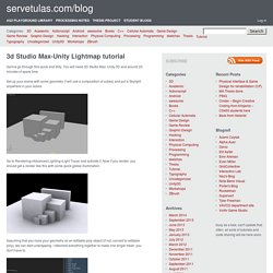 3d Studio Max-Unity Lightmap tutorial – servetulas.com/blog