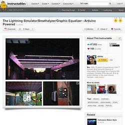 The Lightning Simulator/Breathalyzer/Graphic Equalizer - Arduino Powered