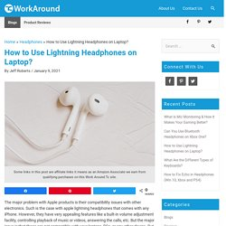 How to Use Lightning Headphones on Laptop? (Updated Guide)