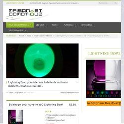 Lightning Bowl: pour aller aux toilettes la nuit sans incident, et sans se réveiller... - 06/04/17