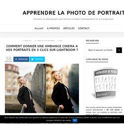 Lightroom : 3 CLICS pour donner une AMBIANCE CINEMA à vos portraits !