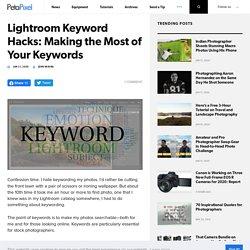 Lightroom Keyword Hacks: Making the Most of Your Keywords