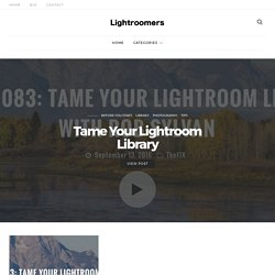 Lightroom tutorials, tips and training for Lightroomers!