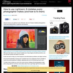 How to use Lightroom: 8 mistakes every photographer makes (and how to fix them)