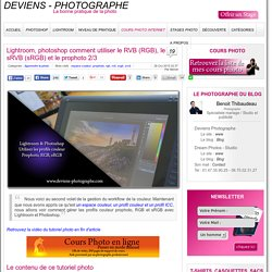 Lightroom, photoshop comment utiliser le RVB (RGB), le sRVB (sRGB) et le prophoto 2/3
