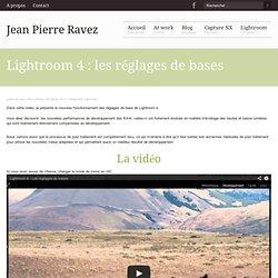 Lightroom 4 : les réglages de bases – Jean Pierre Ravez