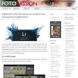 [Lightroom 5.0] Tout savoir sur le Zoom et la nouveauté de Lightroom 5