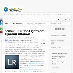 Some Of Our Top Lightroom Tips and Tutorials | Digital Photo Buzz - Digital Photography reviews and tips