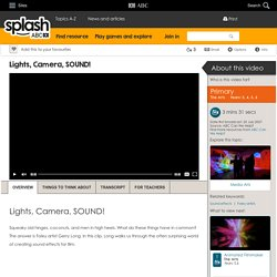 Lights, Camera, SOUND! - The Arts (3,4,5,6) - ABC Splash -