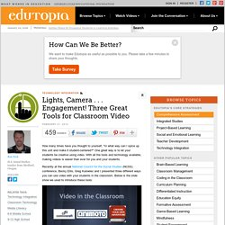 Lights, Camera . . . Engagement! Three Great Tools for Classroom Video