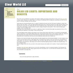 SOLAR LED LIGHTS: IMPORTANCE AND BENEFITS - Clear World LLC