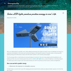Solar LED lights Produce Positive Energy in One's Life.