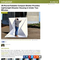 35 Pound Foldable Compact Shelter Provides Lightweight Disaster Housing in Under Two Minutes