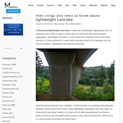 Few things you need to know about lightweight concrete - Mohcky.com - Free Guest Posting Website