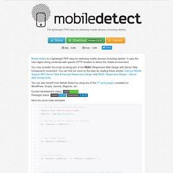 Mobile Detect - lightweight PHP class for detecting mobile devices (including tablets)