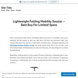 Lightweight Folding Mobility Scooter – Best Buy For Limited Space – Site Title