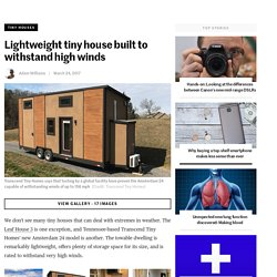 Lightweight tiny house built to withstand high winds