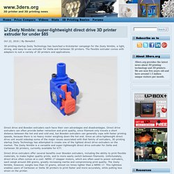 Zesty Nimble: lightweight direct drive 3D printer extruder for under $85