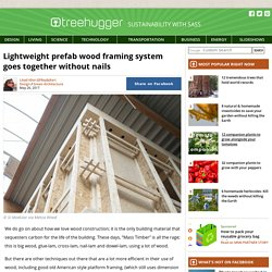 Lightweight prefab wood framing system goes together without nails : TreeHugger