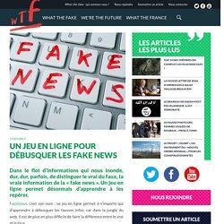 Un jeu en ligne pour débusquer les fake news - What The Fake
