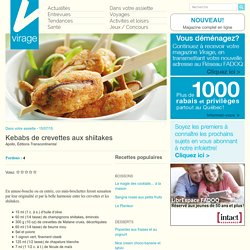 Virage – Le magazine en ligneKebabs de crevettes aux shiitakes - Virage - Le magazine en ligne