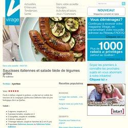 Virage – Le magazine en ligneSaucisses italiennes et salade tiède de légumes grillés - Virage - Le magazine en ligne
