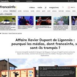 Affaire Xavier Dupont de Ligonnès: pourquoi les médias, dont franceinfo, se sont-ils trompés?
