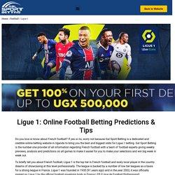 Ligue 1 Betting Tips & Predictions - news.gsb.ug