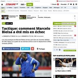 Ligue 1 - OM - Tactique: comment Marcelo Bielsa a été mis en échec
