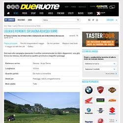 Liguria e Piemonte: da Savona ad Acqui Terme - Dueruote