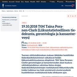 19.10.2018 TtM Taina Poranen-Clark (Liikuntatieteellinen tiedekunta, gerontologia ja kansanterveys)