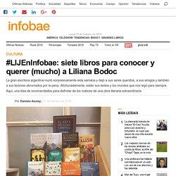 #LIJEnInfobae: siete libros para conocer y querer (mucho) a Liliana Bodoc