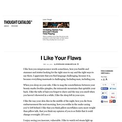 I Like Your Flaws & Thought Catalog