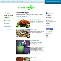 We Like It Raw - Raw Food Goodness: Raw Food Recipes