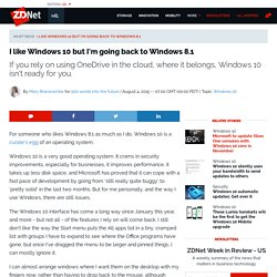 I like Windows 10 but I'm going back to Windows 8.1