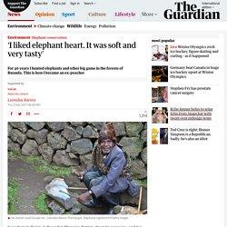 'I liked elephant heart. It was soft and very tasty'