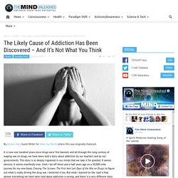 The Likely Cause of Addiction Has Been Discovered – And It's Not What You Think