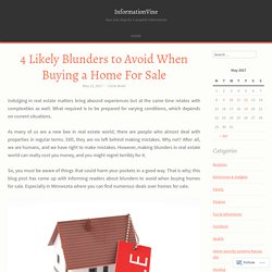 4 Likely Blunders to Avoid When Buying a Home For Sale