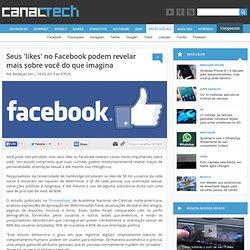 Seus 'likes' no Facebook podem revelar mais sobre você do que imagina - Facebook
